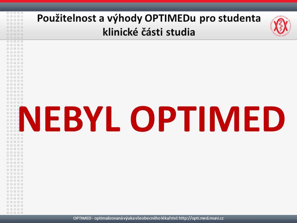 Použitelnost a výhody OPTIMEDu pro studenta klinické části studia NEBYL OPTIMED