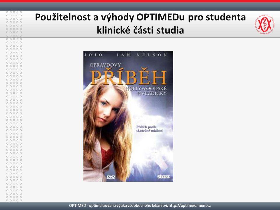 OPTIMED - optimalizovaná výuka všeobecného lékařství: http://opti.med.muni.cz