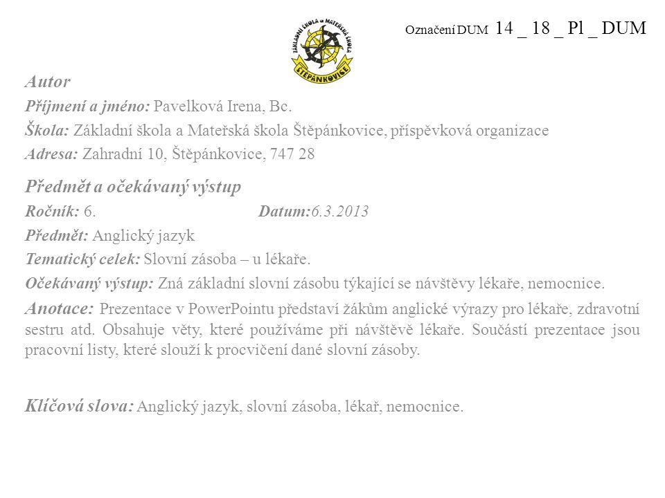 Označení DUM 14 _ 18 _ Pl _ DUM Autor Příjmení a jméno: Pavelková Irena, Bc.