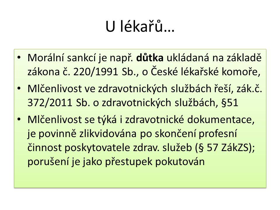 U lékařů… Morální sankcí je např. důtka ukládaná na základě zákona č. 220/1991 Sb., o České lékařské komoře, Mlčenlivost ve zdravotnických službách ře