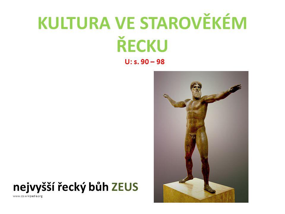 NÁBOŽENSTVÍ polyteisté = věřili ve více bohů sídlili na hoře OLYMP vládcem bohů ZEUS Poseidon – vládce moří Hádes – panoval podsvětí, říši mrtvých Héra – ochránkyně rodiny Pallas Athéna – bohyně moudrosti Afrodita – bohyně lásky