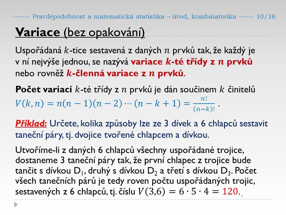 ------- Pravděpodobnost a matematická statistika – úvod, kombinatorika ------ 10/16