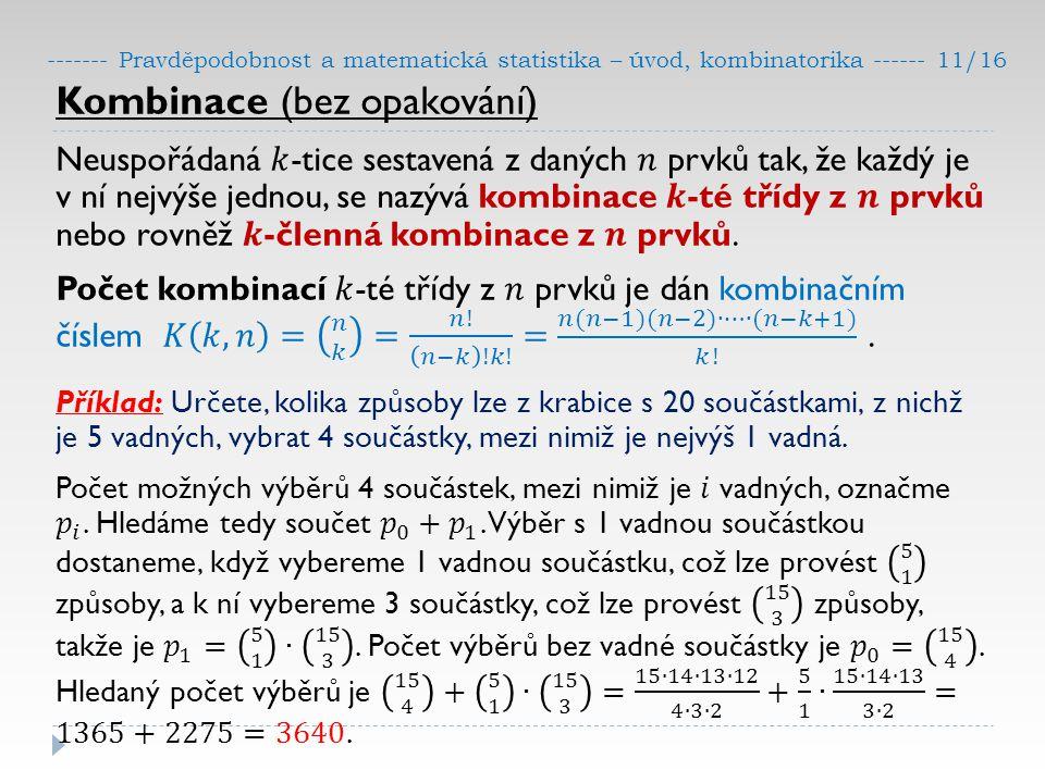 ------- Pravděpodobnost a matematická statistika – úvod, kombinatorika ------ 11/16