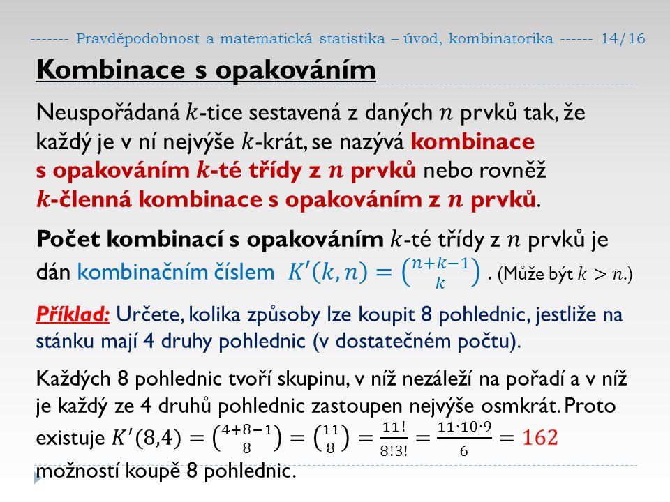 ------- Pravděpodobnost a matematická statistika – úvod, kombinatorika ------ 14/16