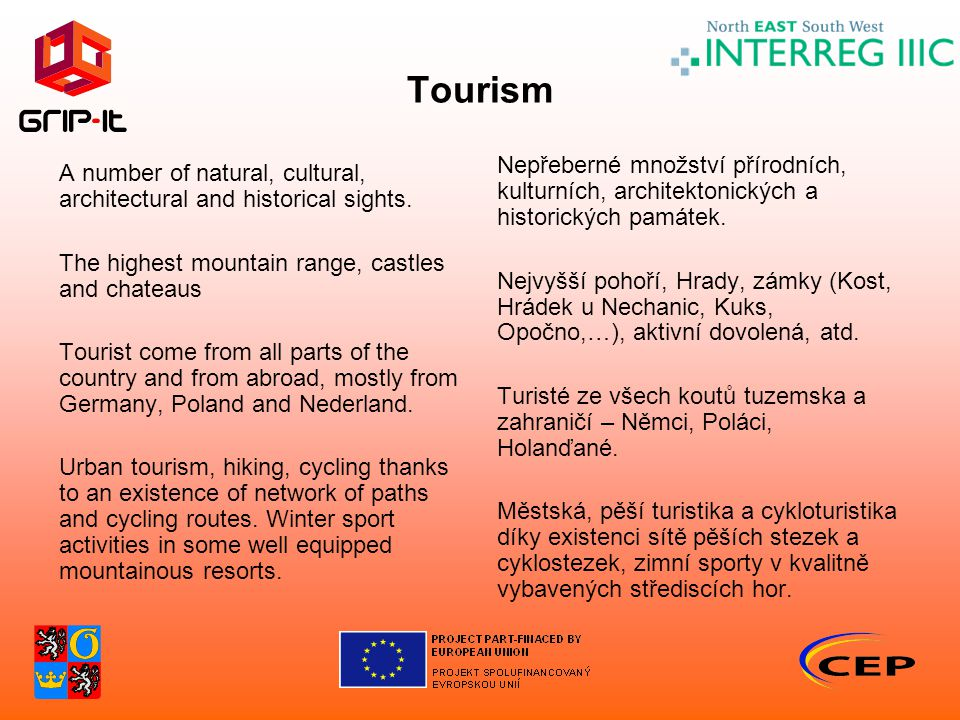Tourism A number of natural, cultural, architectural and historical sights.