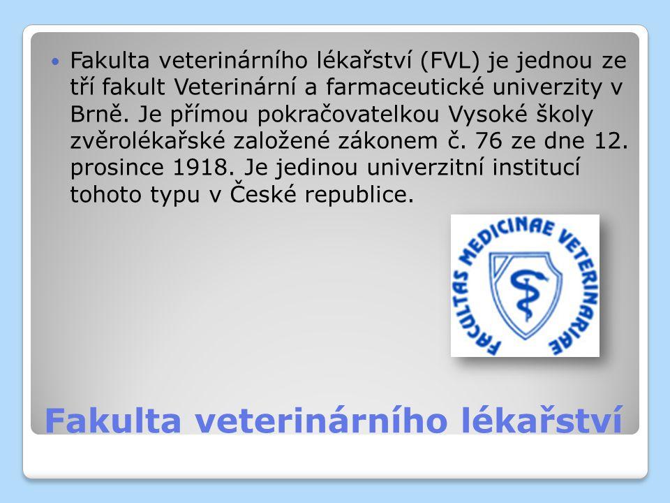 Fakulta veterinárního lékařství Fakulta veterinárního lékařství (FVL) je jednou ze tří fakult Veterinární a farmaceutické univerzity v Brně. Je přímou