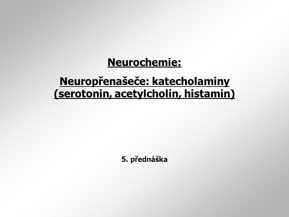 V lidském mozku ještě další malé neuropřenašeče: serotonin, acetylcholin a histamin  serotonin a histamin = monoaminy díky přítomnosti jedné aminoskupiny  všechny monoaminy uvolňovány z relativně malého počtu neuronů široce projikujících v rámci celé neuraxis  acetylcholin není monoamin - bývá k nim přiřazován proto, že je rovněž uvolňován z nevelkého počtu neuronů receptory spřažené s G-proteiny  oproti monoaminům nehomogenní skupima: serotoni z tryprofanu, acetylcholin složený z cholinu a acetyl CoA, histamin z histidinu  intenzivně studován, bohužel ne/dostupnost selektivních ligandů jednotlivých receptorových subtypů  za fyziologických stavů = regulace nálady, spánku, ovlivňování respirace, termoregulace či vasokonstrikce (poslední tři hlavně cestou 5-HT7 Rs)  etiogeneze celé řady onemocnění, počínaje migrinickými bolestmi hlavy a konče depresemi  velké množství subtypů (role 5-HT je velmi různorodá a její patofyziologie vysoce zajímavá) SEROTONIN (5-hydroxytryptamin, 5-HT)
