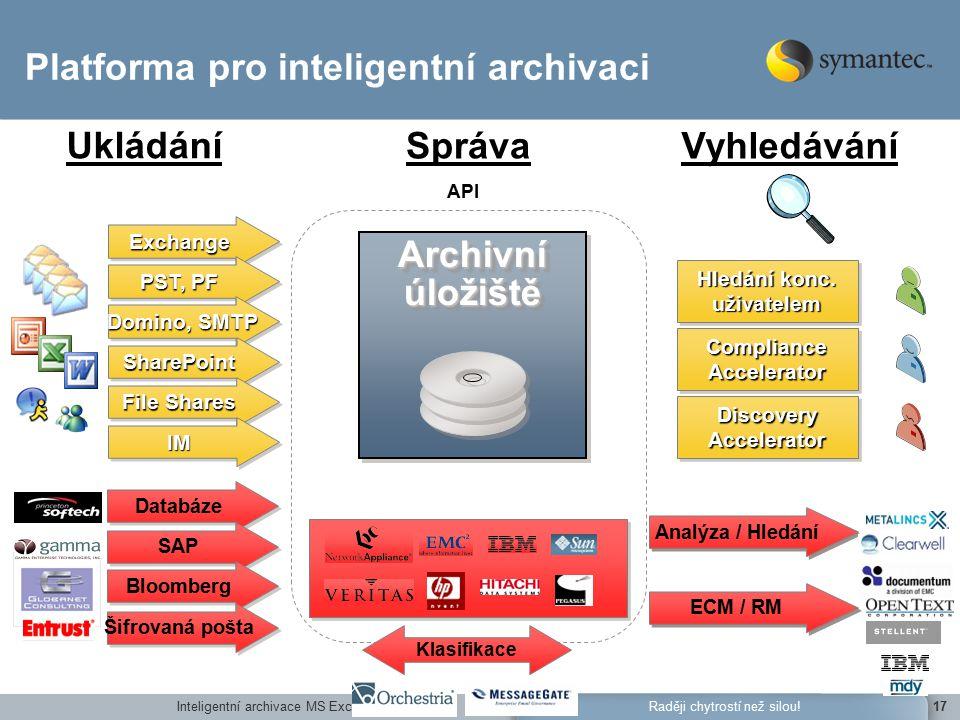 Inteligentní archivace MS Exchange17Raději chytrostí než silou.