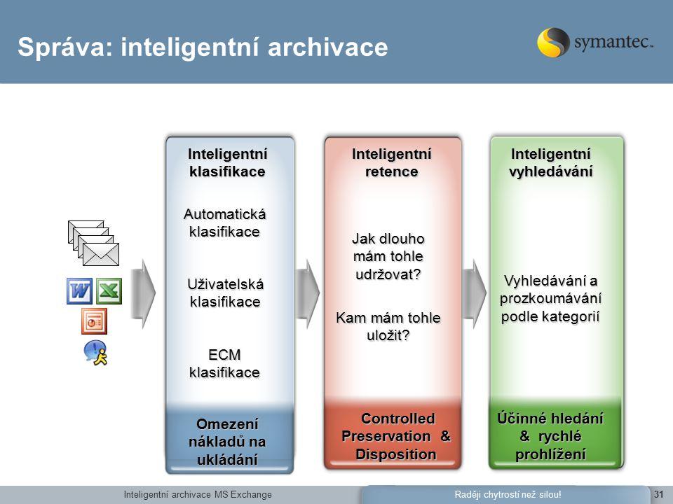 Inteligentní archivace MS Exchange31Raději chytrostí než silou.