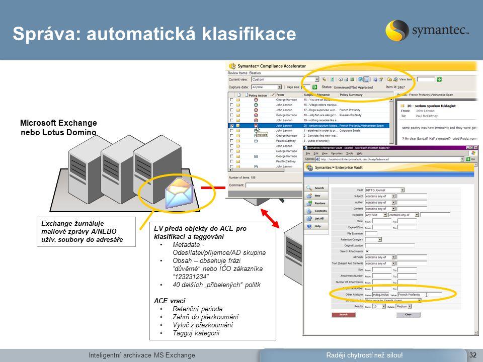 Inteligentní archivace MS Exchange32Raději chytrostí než silou.