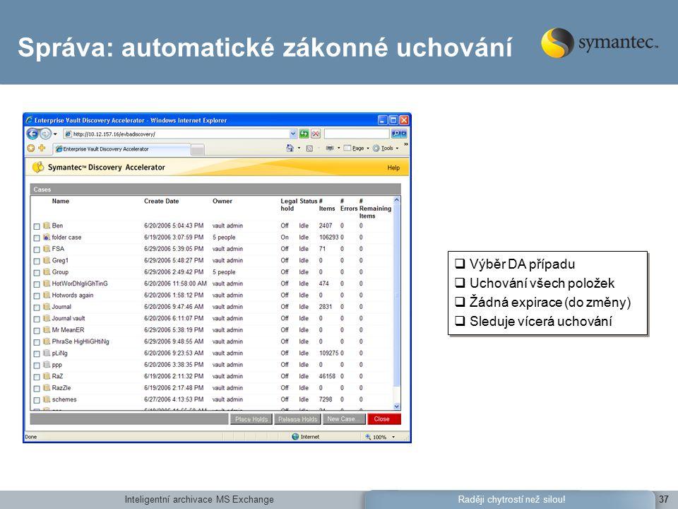 Inteligentní archivace MS Exchange37Raději chytrostí než silou.