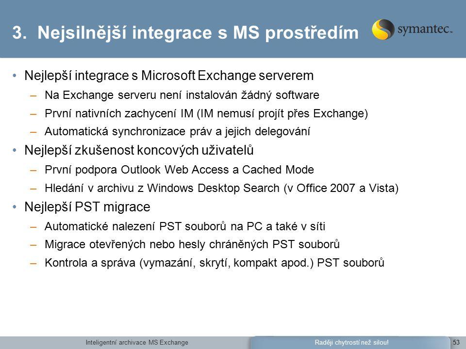 Inteligentní archivace MS Exchange53Raději chytrostí než silou.
