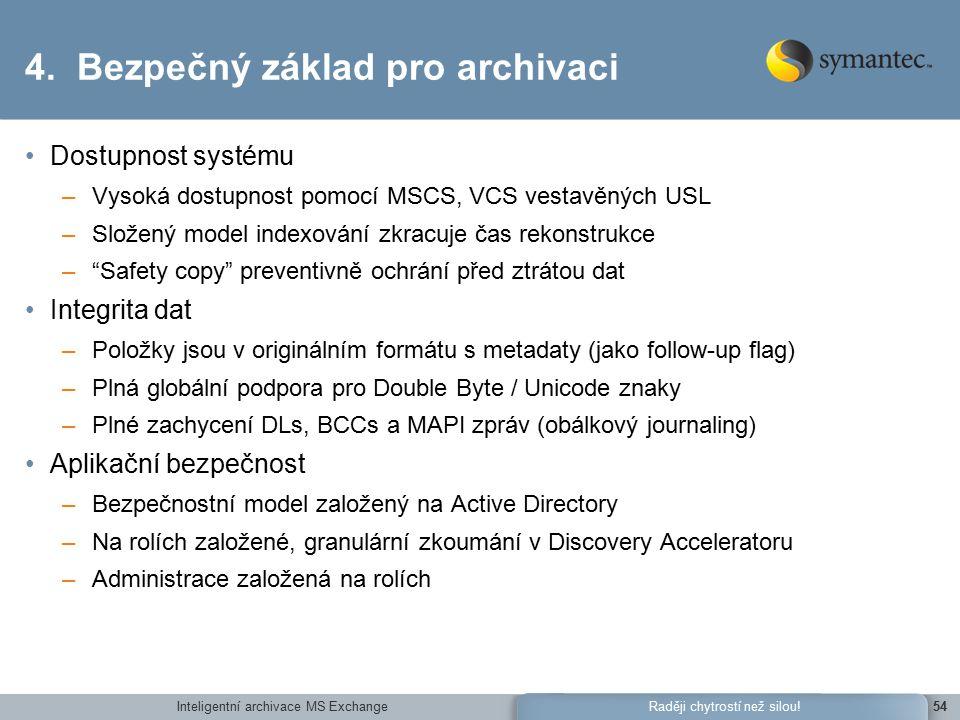 Inteligentní archivace MS Exchange54Raději chytrostí než silou.