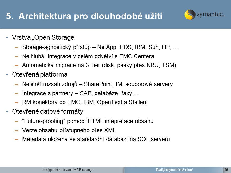 Inteligentní archivace MS Exchange55Raději chytrostí než silou.