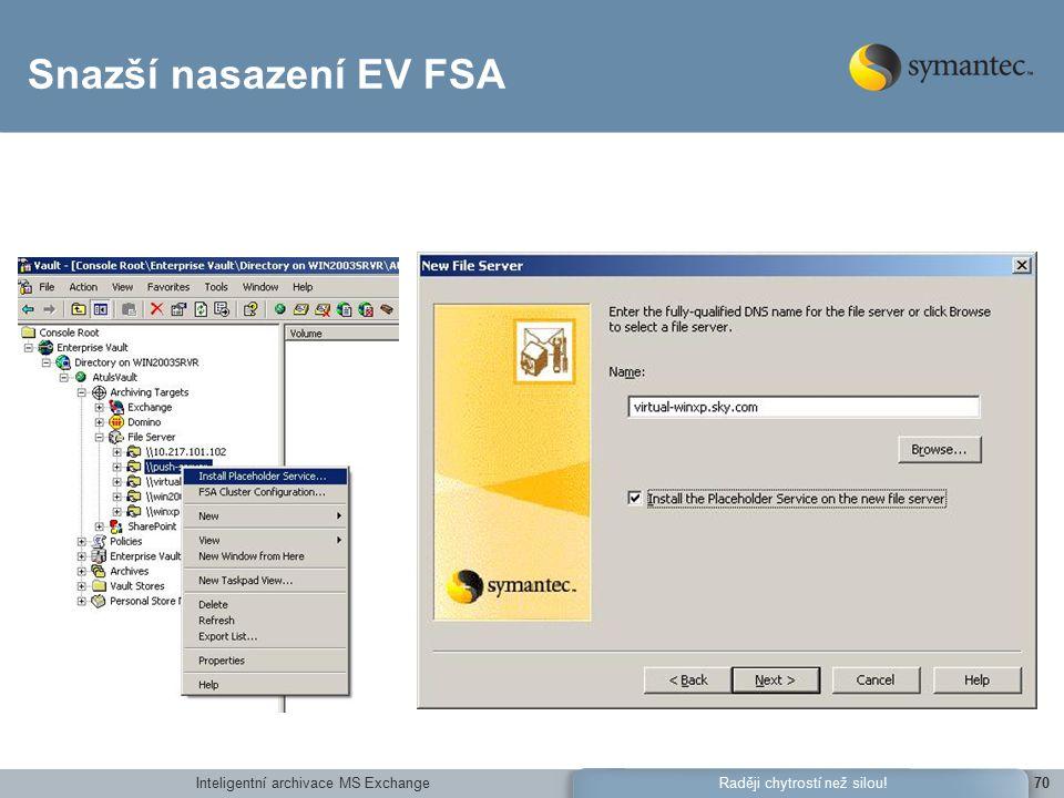 Inteligentní archivace MS Exchange70Raději chytrostí než silou! Snazší nasazení EV FSA