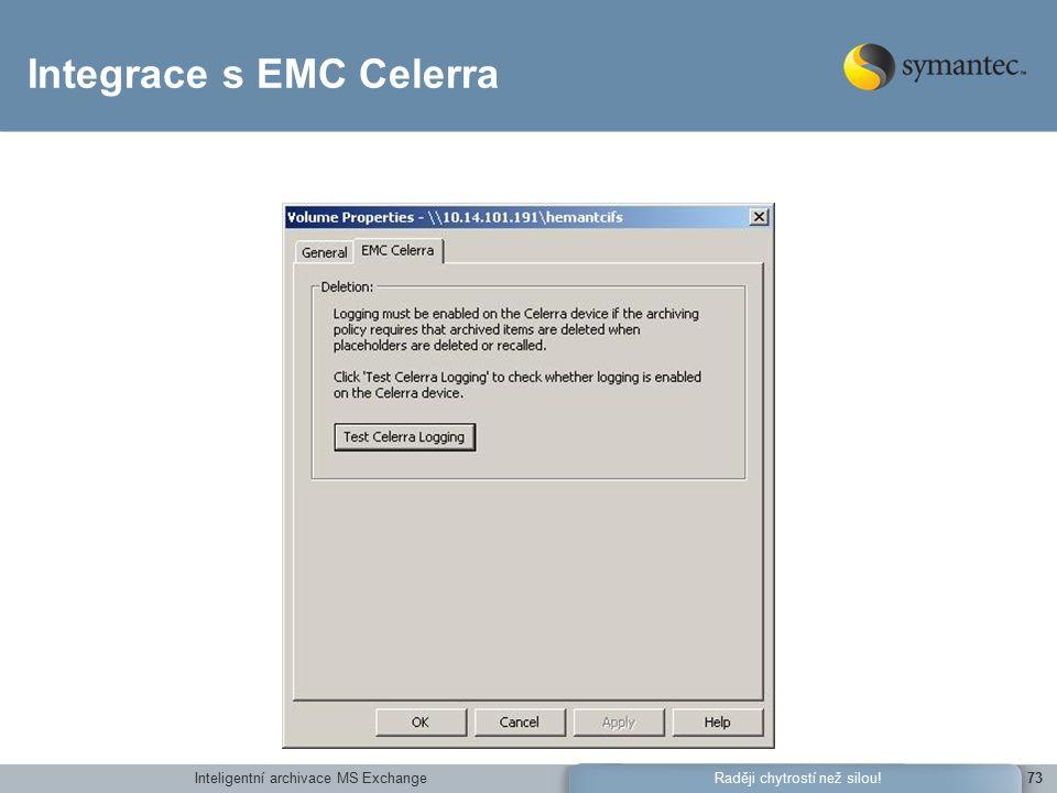 Inteligentní archivace MS Exchange73Raději chytrostí než silou! Integrace s EMC Celerra