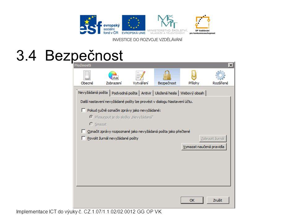 Implementace ICT do výuky č. CZ.1.07/1.1.02/02.0012 GG OP VK 3.4 Bezpečnost