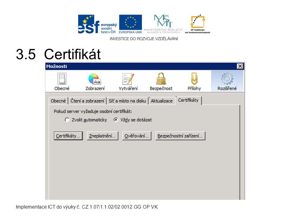 Implementace ICT do výuky č. CZ.1.07/1.1.02/02.0012 GG OP VK 3.5 Certifikát