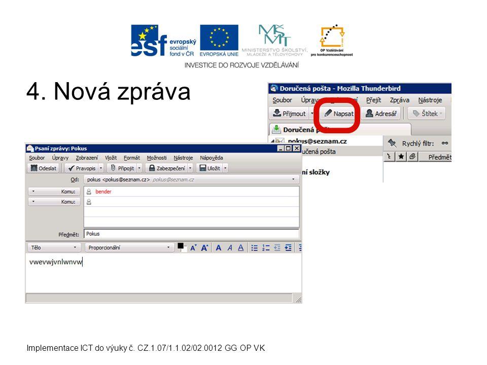 Implementace ICT do výuky č. CZ.1.07/1.1.02/02.0012 GG OP VK 4. Nová zpráva