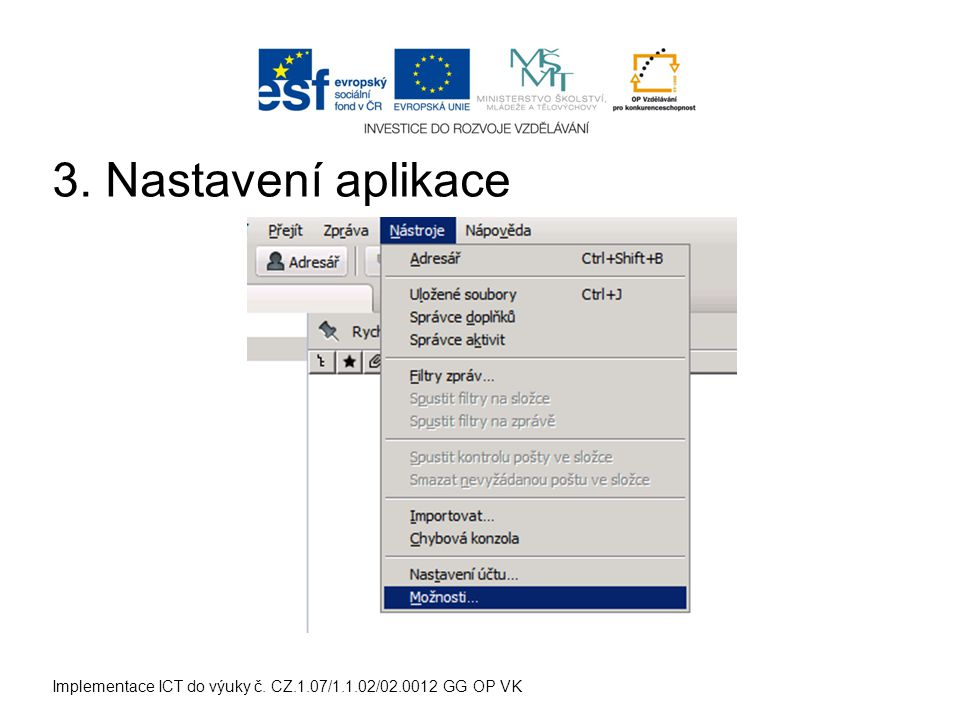Implementace ICT do výuky č. CZ.1.07/1.1.02/02.0012 GG OP VK 3. Nastavení aplikace