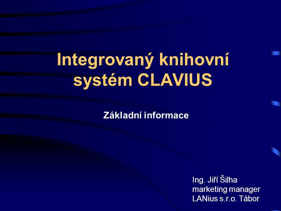 Integrovaný knihovní systém CLAVIUS Ing. Jiří Šilha marketing manager LANius s.r.o. Tábor Základní informace