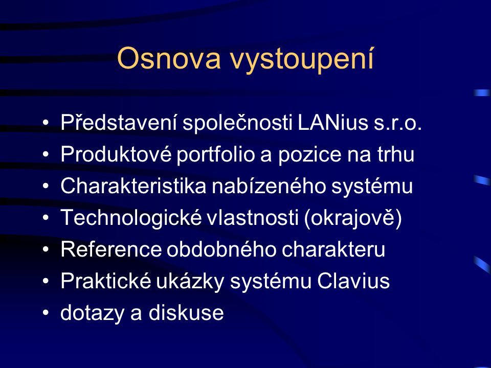 Osnova vystoupení Představení společnosti LANius s.r.o. Produktové portfolio a pozice na trhu Charakteristika nabízeného systému Technologické vlastno