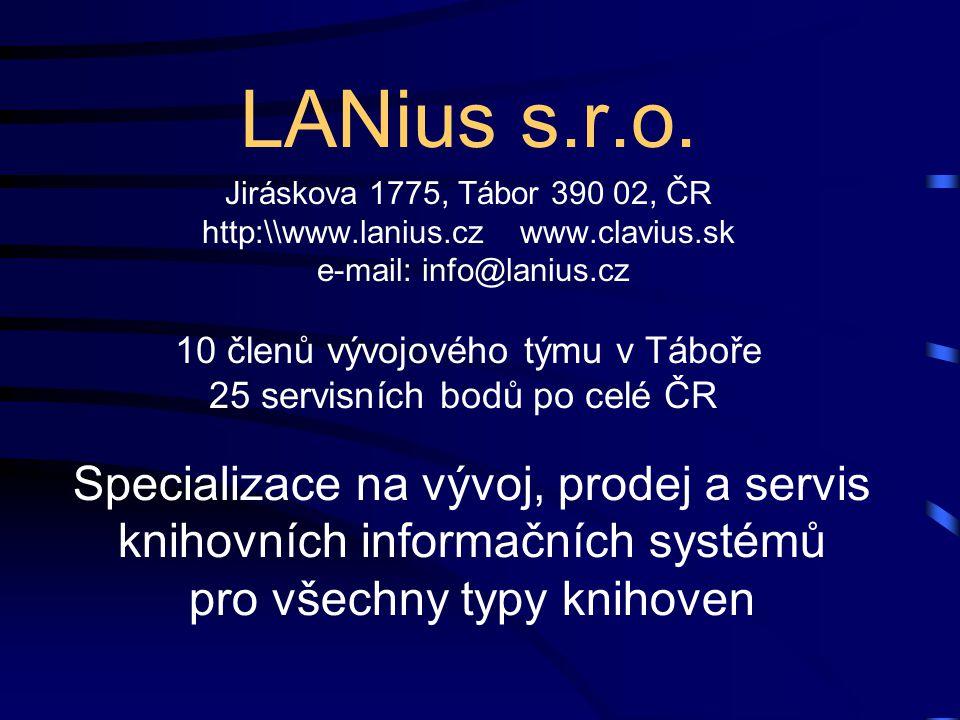 Historie firmy 1990 - Počátek vývoje knihovnických aplikací 1993 - První automatizovaný výpůjční protokol 1994 - Dosaženo 100 instalací systému LANius 1995 - Vznik souborného katalogu SKAT 1997 - Vývoj INTERNET aplikací pro knihovny 1998 - Centrum sdílené katalogizace knih 2000 - Client server (SQL) varianta systému Clavius 2001 - podpora protokolu Z39.50 (server i klient) 2002 - Již více než 130 instalací systému Clavius 2003 - Podpora databázového serveru ORACLE 2006 - Nejprodávanější systém v ČR (950 instalací) 2008 - Slovenská verze Clavia - 150 instalací v SR 2010 – Nový katalog Carmen – OPAC 2.0
