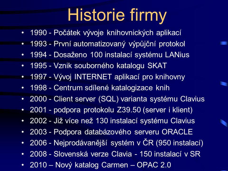 Historie firmy 1990 - Počátek vývoje knihovnických aplikací 1993 - První automatizovaný výpůjční protokol 1994 - Dosaženo 100 instalací systému LANius