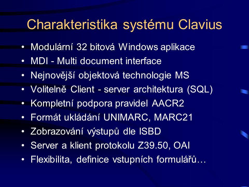 Charakteristika systému Clavius Modulární 32 bitová Windows aplikace MDI - Multi document interface Nejnovější objektová technologie MS Volitelně Clie