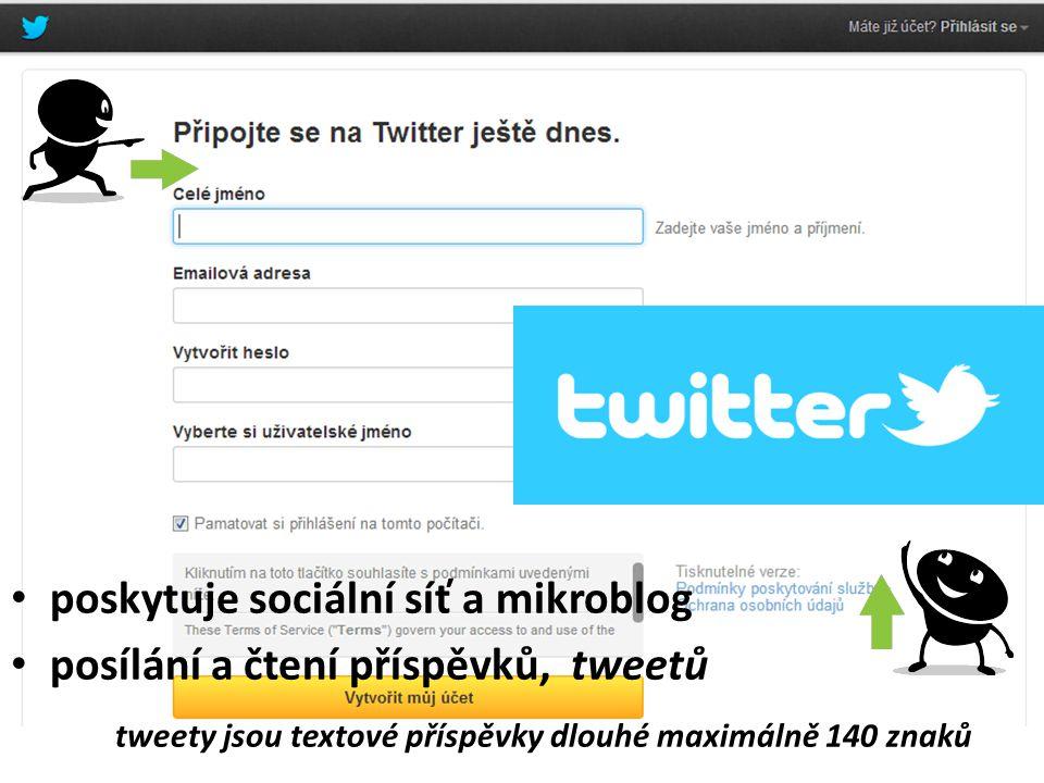 poskytuje sociální síť a mikroblog posílání a čtení příspěvků, tweetů tweety jsou textové příspěvky dlouhé maximálně 140 znaků