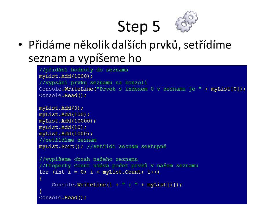 Step 5 Přidáme několik dalších prvků, setřídíme seznam a vypíšeme ho