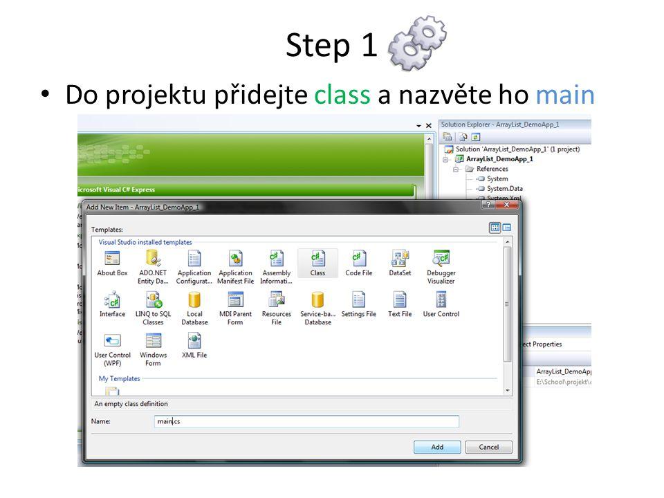 Step 1 Do projektu přidejte class a nazvěte ho main