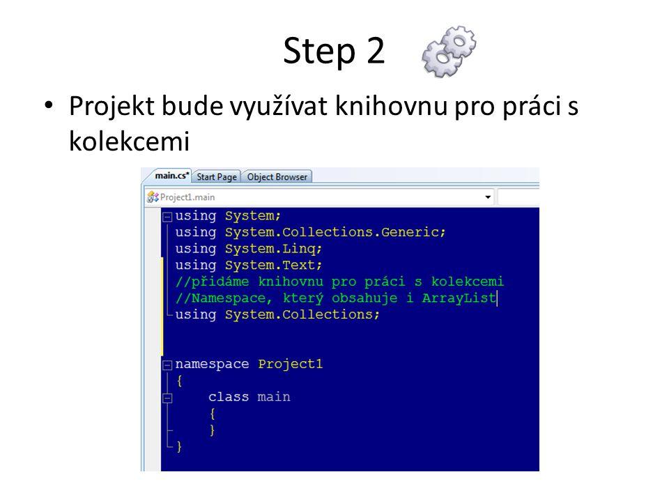 Step 2 Projekt bude využívat knihovnu pro práci s kolekcemi