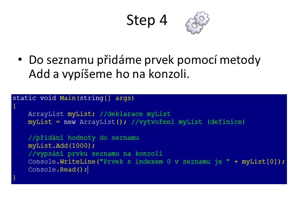 Step 4 Do seznamu přidáme prvek pomocí metody Add a vypíšeme ho na konzoli.