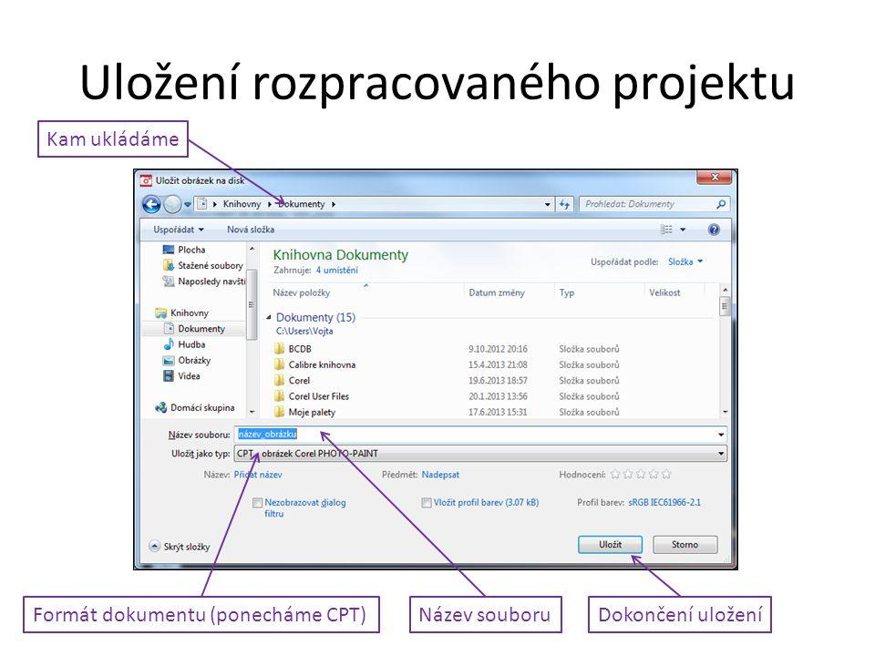 Uložení rozpracovaného projektu Kam ukládáme Název souboruFormát dokumentu (ponecháme CPT)Dokončení uložení