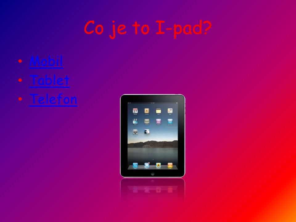 Co je to I-pad? Mobil Tablet Telefon