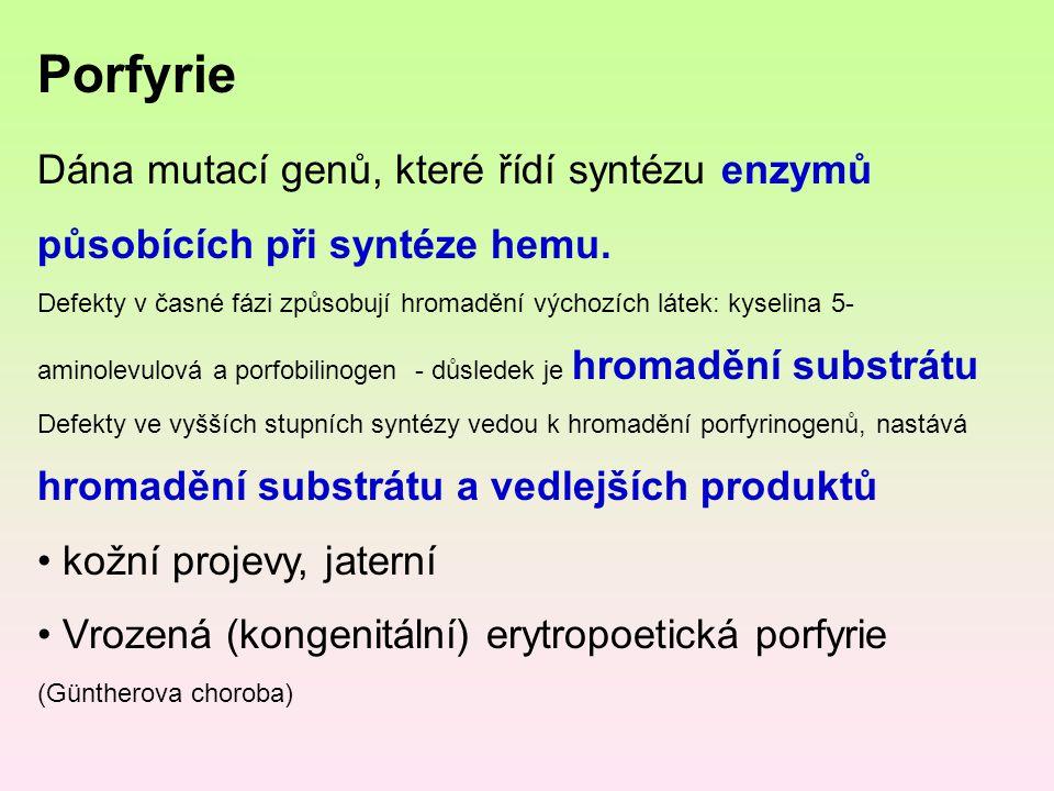 Dána mutací genů, které řídí syntézu enzymů působících při syntéze hemu. Defekty v časné fázi způsobují hromadění výchozích látek: kyselina 5- aminole