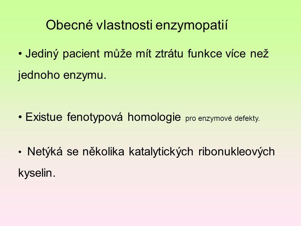 Jediný pacient může mít ztrátu funkce více než jednoho enzymu. Existue fenotypová homologie pro enzymové defekty. Netýká se několika katalytických rib