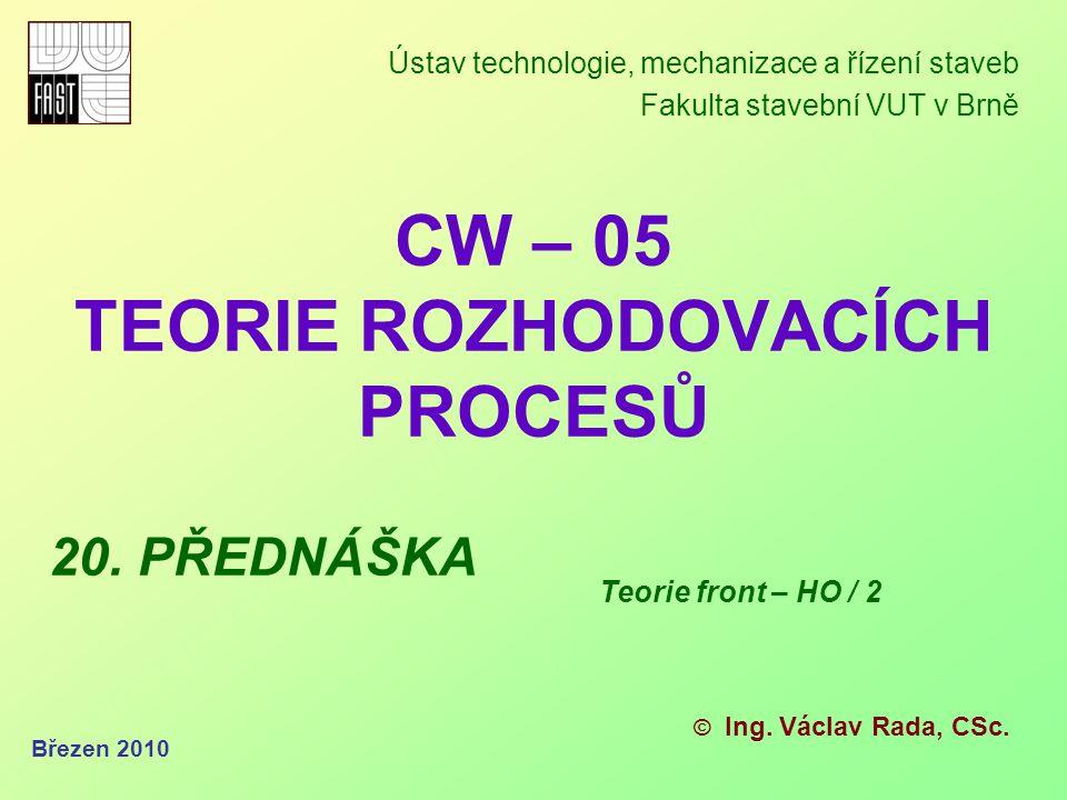 březen 2010 Teorie front - HO Návrh struktur strojních sestav Návrh struktur strojních sestav je tvůrčí inže- nýrská činnost založená nejen na praktických zkušenostech, ale i na hlubokých odborně teo- retických znalostech o možnosti použití jedno- tlivých strojů pro různé druhy prací v závislosti na daných pracovních podmínkách.