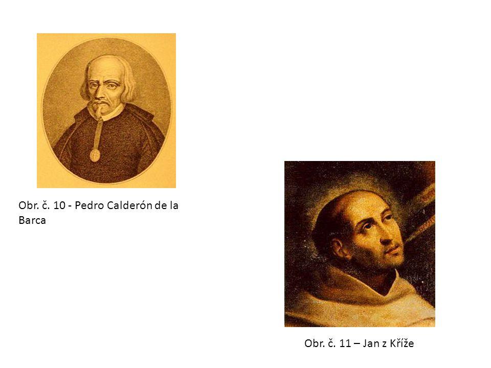 Obr. č. 10 - Pedro Calderón de la Barca Obr. č. 11 – Jan z Kříže