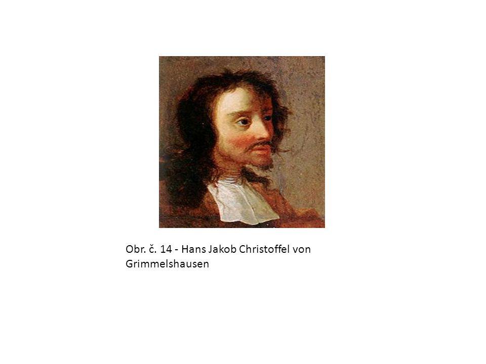 Obr. č. 14 - Hans Jakob Christoffel von Grimmelshausen