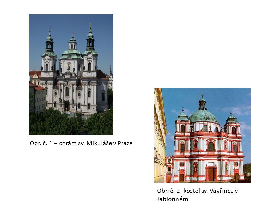 Obr. č. 1 – chrám sv. Mikuláše v Praze Obr. č. 2- kostel sv. Vavřince v Jablonném