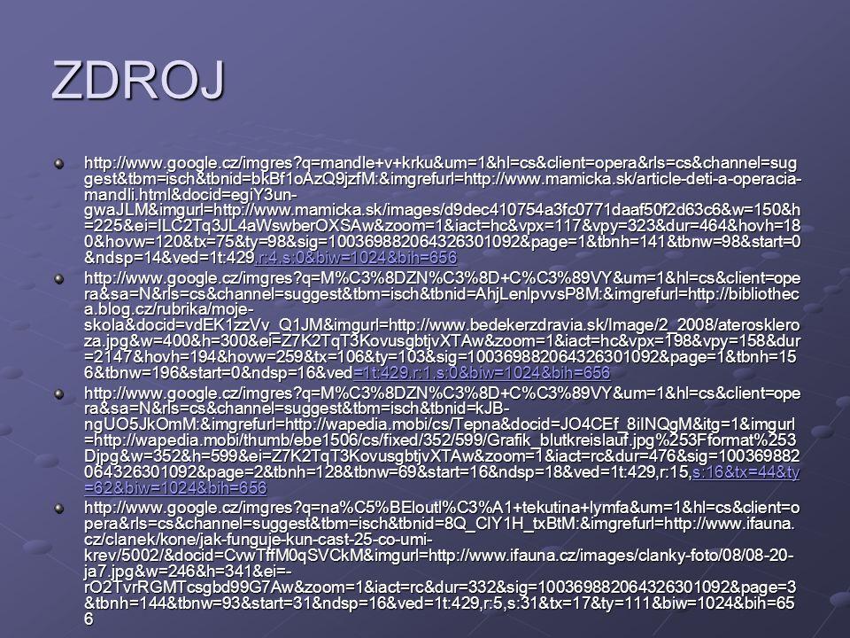 ZDROJ http://www.google.cz/imgres?q=mandle+v+krku&um=1&hl=cs&client=opera&rls=cs&channel=sug gest&tbm=isch&tbnid=bkBf1oAzQ9jzfM:&imgrefurl=http://www.