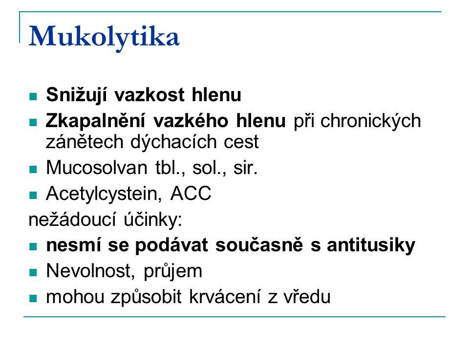 Mukolytika Snižují vazkost hlenu Zkapalnění vazkého hlenu při chronických zánětech dýchacích cest Mucosolvan tbl., sol., sir.