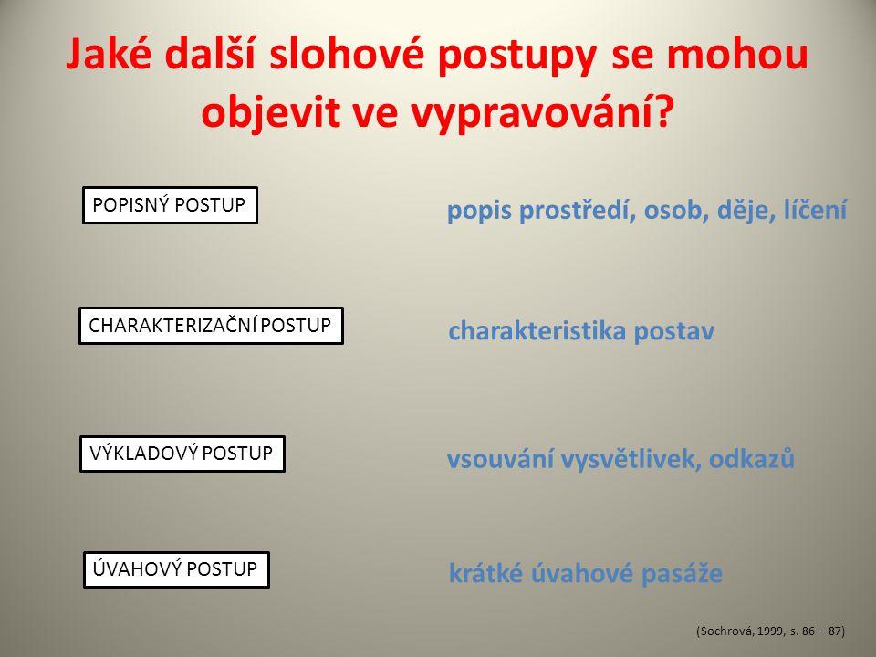 Jaká je kompozice vypravování.EXPOZICE KOLIZE KRIZE PERIPETIE KATASTROFA (Sochrová, 1999, s.