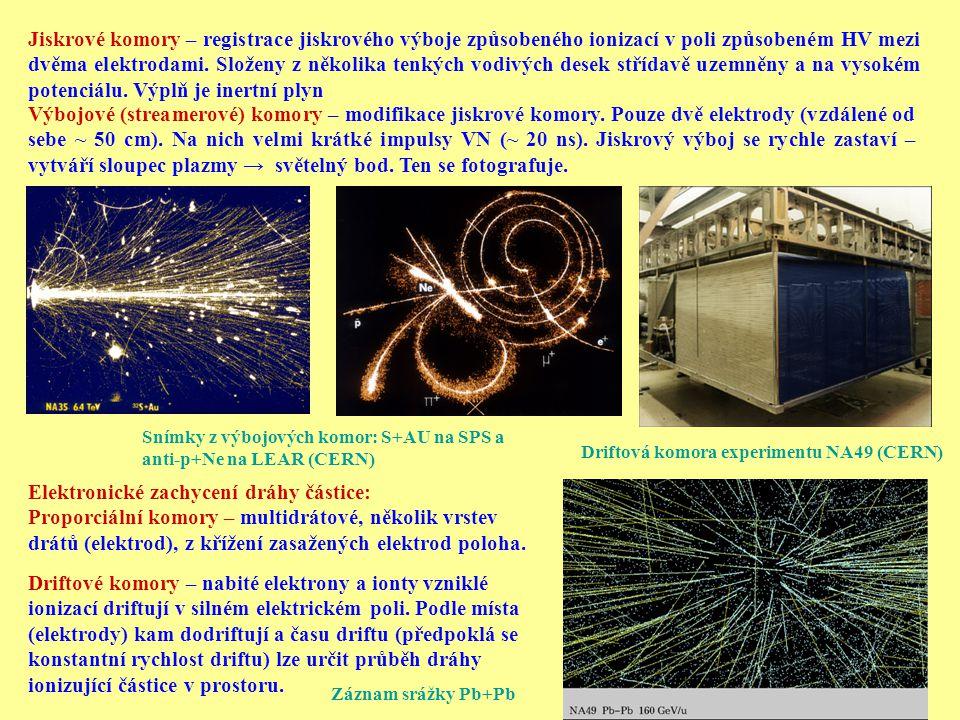 Jiskrové komory – registrace jiskrového výboje způsobeného ionizací v poli způsobeném HV mezi dvěma elektrodami. Složeny z několika tenkých vodivých d