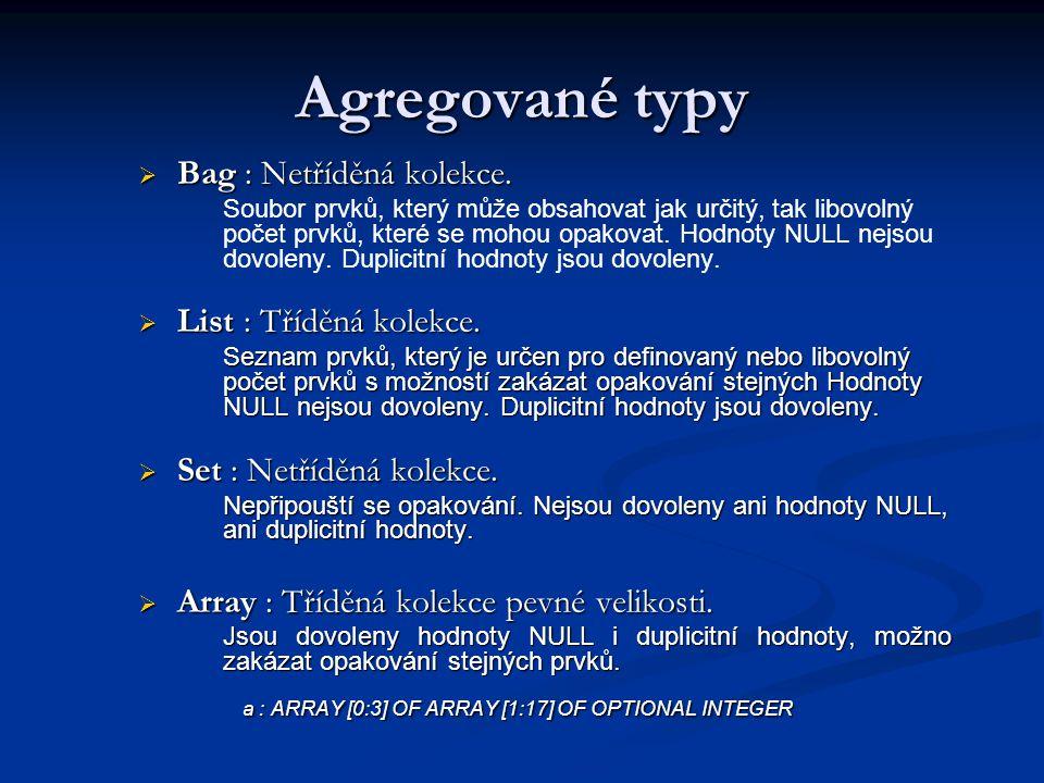 Typy dat Základní datové typy Základní datové typy prostá data (SIMPLE) prostá data (SIMPLE) agregovaná (AGGREGATE) agregovaná (AGGREGATE) vyjmenovaná