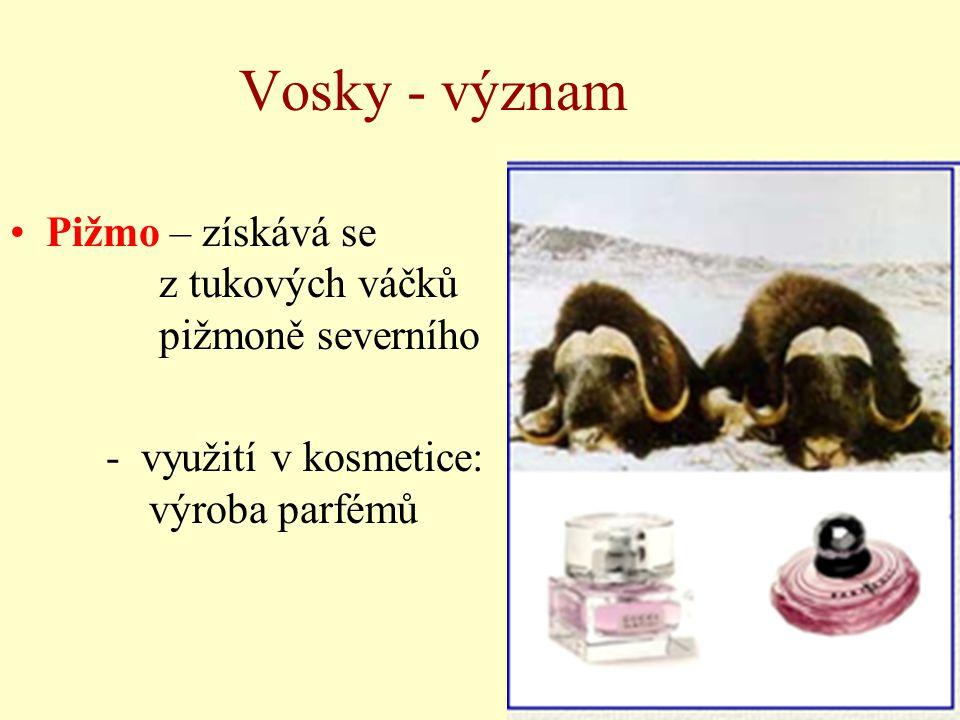 Vosky - význam Pižmo – získává se z tukových váčků pižmoně severního - využití v kosmetice: výroba parfémů