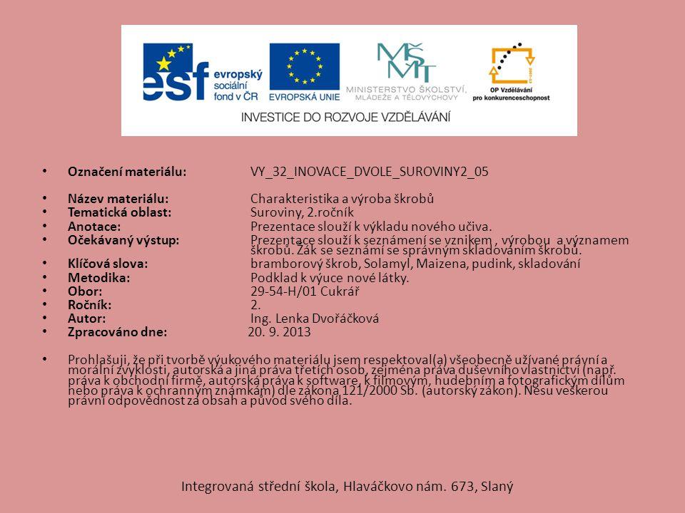 ŠKROBY Výroba škrobů Integrovaná střední škola, Hlaváčkovo nám. 673, Slaný