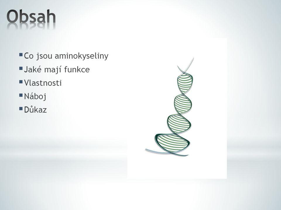  Co jsou aminokyseliny  Jaké mají funkce  Vlastnosti  Náboj  Důkaz